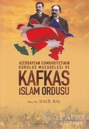 Resim Azerbaycan Cumhuriyetinin Kurtuluş Mücadelesi ve Kafkas İslam Ordusu