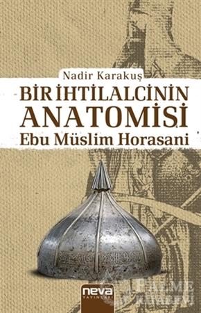 Resim Bir İhtilalcinin Anatomisi - Ebu Müslim Horasani