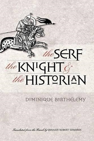 Resim The Serf, the Knight, and the Historian