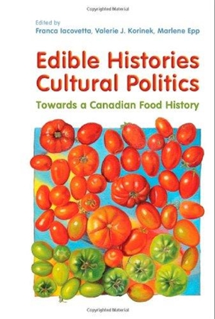 Resim Edible Histories, Cultural Politics: Towards a Canadian Food History