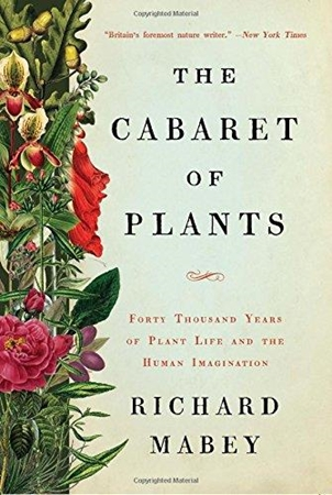 Resim The Cabaret of Plants: Forty Thousand Years of Plant Life and the Human Imagination