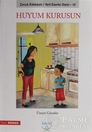 Resim Huyum Kurusun - Çocuk Edebiyatı / Yerli Eserler Dizi 15