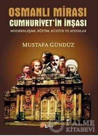 Resim Osmanlı Mirası Cumhuriyetin İnşası Modernleşme, Eğitim, Kültür ve Aydınlar