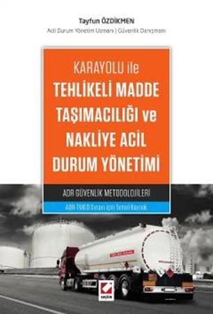 Resim Karayolu ile Tehlikeli Madde Taşımacılığı ve Nakliye Acil Durum Yönetimi