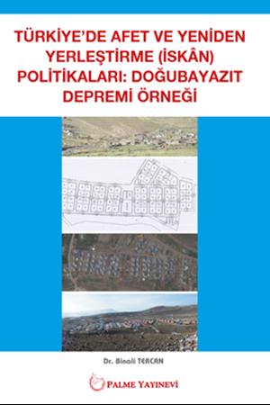 Resim Türkiye'de Afet ve Yeniden Yerleştirme (İskan) Politikaları: Doğubayazıt Depremi Örneği