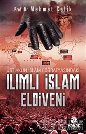Resim Üst Aklın İslam Coğrafyasındaki Ilımlı İslam Eldiveni