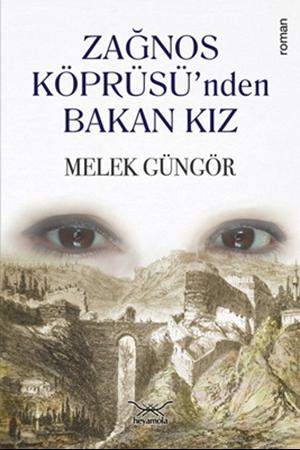 Resim Zağnos Köprüsü'nden Bakan Kız