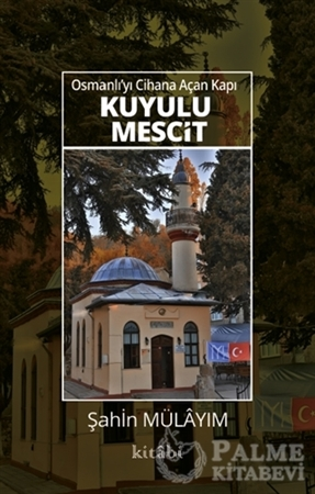 Resim Osmanlı'yı Cihana Açan Kapı Kuyulu Mescit