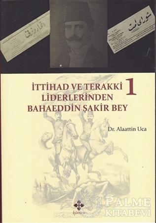 Resim İttihad ve Terakki Liderlerinden Bahaeddin Şakir Bey (2 Kitap Takım)