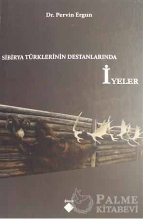 Resim Sibirya Türklerinin Destanlarında İyeler