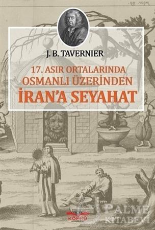 Resim 17. Asır Ortalarında Osmanlı Üzerinden İran'a Seyahat