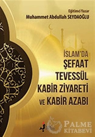 Resim İslam'da Şefaat Tevessül Kabir Ziyareti ve Kabir Azabı