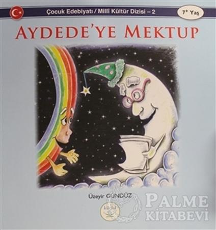 Resim Aydede'ye Mektup - Çocuk Edebiyatı  /Milli Kültür Dizisi 2