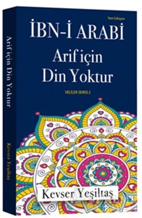 Resim İbn-i Arabi Arif İçin Din Yoktur (Yeni Edisyon)