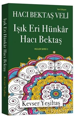 Resim Işık Eri Hünkar Hacı Bektaş (Yeni Edisyon)