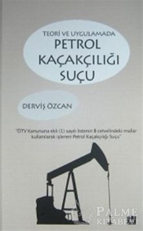 Resim Teori ve Uygulamada Petrol Kaçakçılığı Suçu