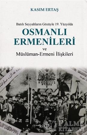 Resim Batılı Seyyahların Gözüyle 19. Yüzyılda Osmanlı Ermenileri ve Müslüman - Ermeni İlişkileri