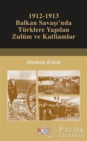Resim 1912-1913 Balkan Savaşı'nda Türklere Yapılan Zulüm ve Katliamlar