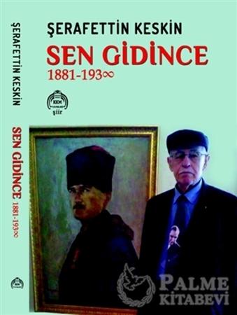 Resim Sen Gidince (1881 - 1938)