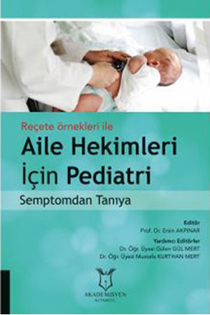 Resim Reçete Örnekleri İle Aile Hekimleri İçin Pediatri Semptomdan Tanıya