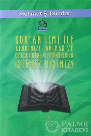 Resim Kur'an İlmi ile Kendinizi Tanımak ve Geleceğinizi Öğrenmek İstemez misiniz?