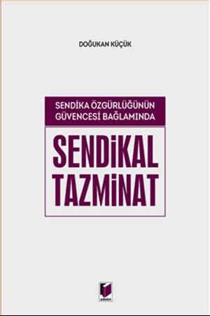 Resim Sendika Özgürlüğünün Güvencesi Bağlamında Sendikal Tazminat