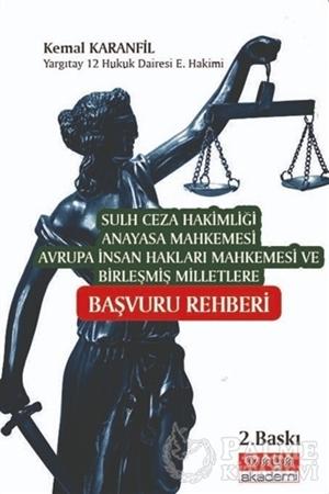 Resim Sulh Ceza Hakimliği Anayasa Mahkemesi Avrupa İnsan Hakları Mahkemesi ve Birleşmiş Milletlere Başvuru Rehberi