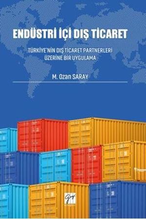 Resim Endüstri İçi Dış Ticaret Türkiye'nin Dış Ticaret Partnerleri Üzerine Bir Uygulama