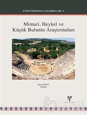 Resim Mimari Heykel ve Küçük Buluntu Araştırmaları - Stratonikeia Çalışmaları 4