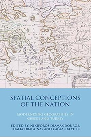 Resim Spatial Conceptions of the Nation: Modernizing Geographies in Greece and Turkey