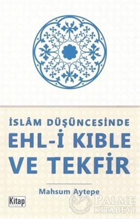 Resim İslam Düşüncesinde Ehl-i Kıble ve Tekfir