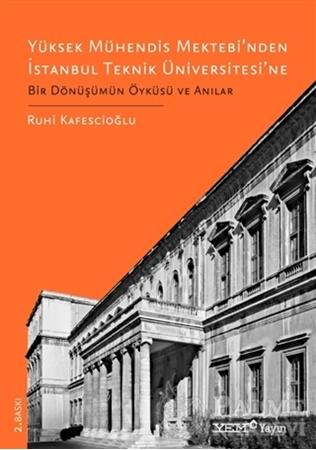 Resim Yüksek Mühendis Mektebi'nden İstanbul Teknik Üniversitesi'ne Bir Dönüşümün Öyküsü ve Anılar