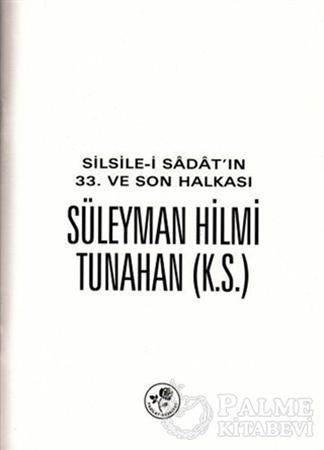 Resim Silsile-i Sadat'ın 33. ve Son Halkası Süleyman Hilmi Tunahan