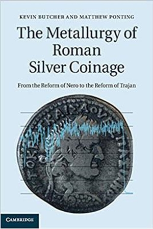 Resim The Metallurgy of Roman Silver Coinage: From the Reform of Nero to the Reform of Trajan