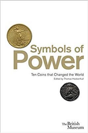 Resim Symbols of Power : Ten Coins that Changed the World