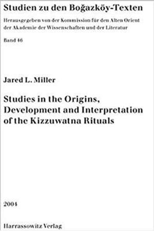 Resim Studies in the Origins Development and Interpretation of the Kuzzuwatna Rituals