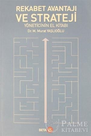 Resim Rekabet Avantajı ve Strateji Yöneticinin El Kitabı