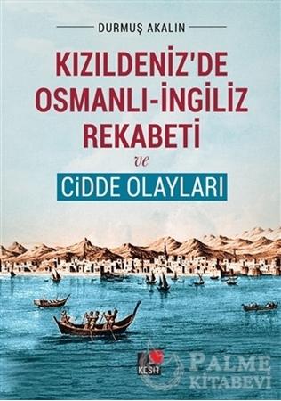 Resim Kızıldeniz'de Osmanlı - İngiliz Rekabeti ve Cidde Olayları