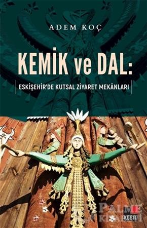 Resim Kemik ve Dal: Eskişehir'de Kutsal Ziyaret Mekanları