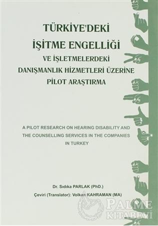 Resim Türkiye'deki İşitme Engelliği ve İşletmemelerdeki Danışmanlık Hizmetleri Üzerine Pilot Araştırma