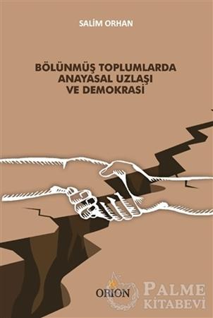 Resim Bölünmüş Toplumlarda Anayasal Uzlaşı ve Demokrasi