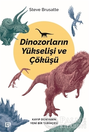 Resim Dinozorların Yükselişi ve Çöküşü