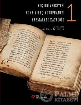 Resim Koç Üniversitesi Suna Kıraç Kütüphanesi Yazmalar Kataloğu 1