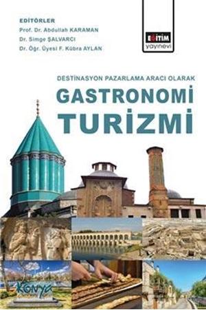 Resim Destinasyon Pazarlama Aracı Olarak Gastronomi Turizmi
