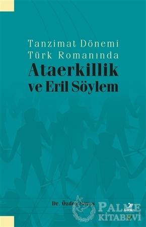 Resim Tanzimat Dönemi Türk Romanında Ataerkillik ve Eril Söylem