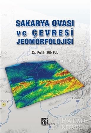 Resim Sakarya Ovası ve Çevresi Jeomorfolojisi