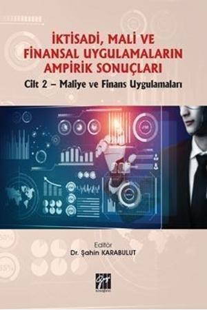 Resim İktisadi, Mali ve Finansal Uygulamaların Ampirik Sonuçları Cilt 2-Maliye ve Finans Uygulamaları