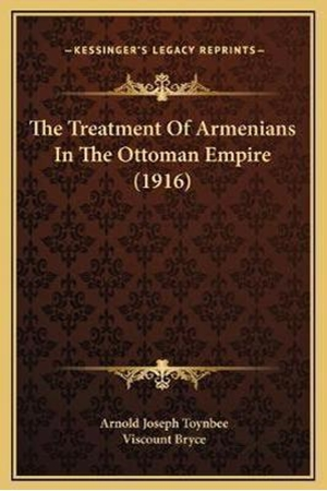 Resim The Treatment Of Armenians In The Ottoman Empire (1916)