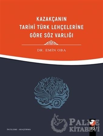 Resim Kazakçanın Tarihi Türk Lehçelerine Göre Söz Varlığı