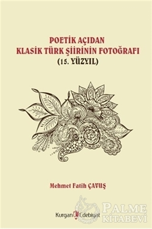 Resim Poetik Açıdan Klasik Türk Şiirinin Fotoğrafı (15. Yüzyıl)